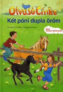 Irmgard Paule; Annette Cöster: KÉT PÓNI DUPLA ÖRÖM - OLVASÓ CINKE