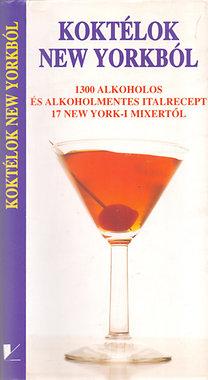 Sally Ann Berk: Koktélok New Yorkból (1300 alkoholos és alkoholmentes italrecept 17 New York-i mixertől)