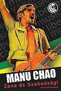 Alessandro Robecchi: Manu Chao - Zene és szabadság - Zene és szabadság