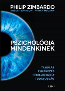 Philip Zimbardo, Robert Johnson, Vivian McCann: Pszichológia mindenkinek 2. - Tanulás - Emlékezés - Intelligencia - Tudatosság