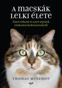 Thomas Mcnamee: A macskák lelki élete - Amit tudunk és amit sejtünk titokzatos kedvenceinkről
