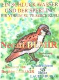 Demir, Necati: Ein Schluck Wasser und der Sperling - Eine Sage für Kinder - Demir, N: Schluck Wasser und der Sperling - Eine Sage für Ki