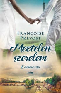 Francois Prévost: Meztelen szerelem