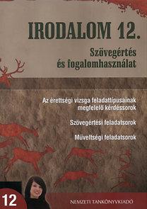 Turcsányi Márta; Osztovits Szabolcs: Irodalom 12. - Szövegértés és fogalomhasználat - Az érettségi vizsga feladattípusainak megfelelő kérdéssorok