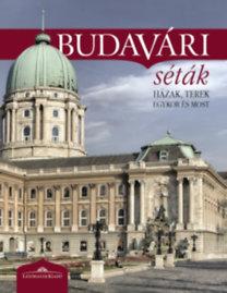 Halász Csilla (szerk.): Budavári séták - Házak, terek egykor és most