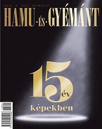 Hamu és Gyémánt - 15 év képekben - 15 év képekben