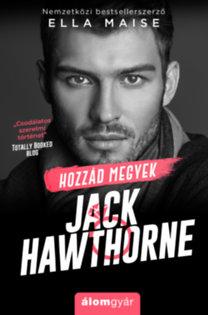 Ella Maise: Hozzád megyek, Jack Hawthorne