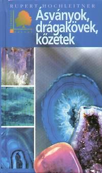 Rupert Hochleitner: Ásványok, drágakövek, kőzetek