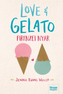 Jenna Evans Welch: Love & Gelato - Firenzei nyár