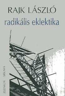 Rajk László: Radikális eklektika