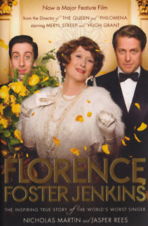 Nicholas Martin; Jasper Rees: Florence Foster Jenkins - The inspiring true story of the world's worst singer