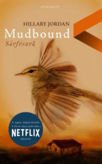 Hillary Jordan: Mudbound - Sárfészek