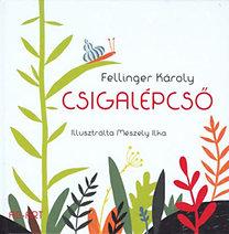 Fellinger Károly: Csigalépcső - Válogatott gyermekversek