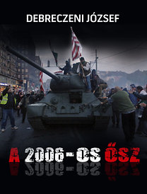 Debreczeni József: A 2006-os ősz
