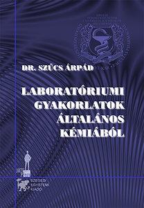 Szűcs Árpád: Laboratóriumi gyakorlatok általános kémiából