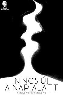 Vincent & Vincent: Nincs új a nap alatt - Hogyan is éli meg egy férfi?