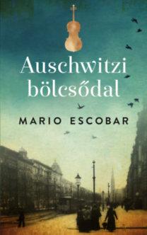 Mario Escobar: Auschwitzi bölcsődal