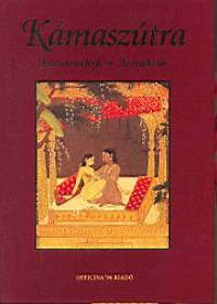 Baktay Ervin (ford.): Kámaszútra - A szerelmes férfi - Az érzéki nő - A szerelmes férfi - Az érzéki nő