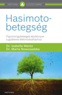 Dr. Izabella  Wentz, Dr. Marta  Nowosadzka: Hasimoto-betegség