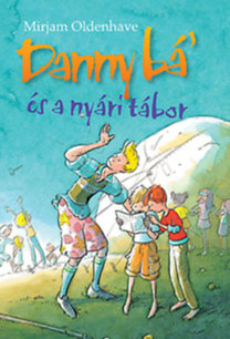 Mirjam Oldenhave: Danny bá' és a nyári tábor