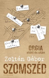 Zoltán Gábor: Szomszéd - Orgia előtt és után