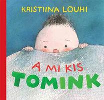 Kristiina Louhi: A mi kis Tomink