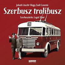 Jakab László; Nagy Zsolt Levente; Legát Tibor: Szerbusz trolibusz!