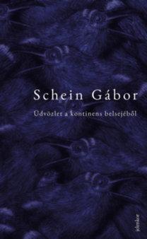 Schein Gábor: Üdvözlet a kontinens belsejéből