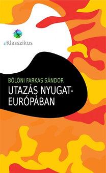 Bölöni Farkas Sándor: Utazás Nyugat-Európában