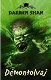 Darren Shan: Démontolvaj - Menj a pokolba... - Démonvilág 2.