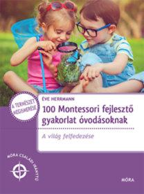 Éve Herrmann: 100 Montessori fejlesztő gyakorlat óvodásoknak