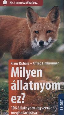 Klaus Richarz; Alfred Limbrunner: Milyen állatnyom ez? - 106 állatnyom egyszerű meghatározása