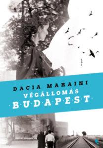 Dacia Maraini: Végállomás Budapest