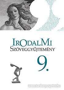 Mohácsy Károly: Színes irodalom 9. - A KÖZÉPISKOLÁK 9. ÉVFOLYAMA SZÁMÁRA