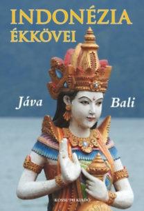 Indonézia ékkövei - Jáva, Bali