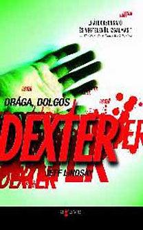 Jeff Lindsay: Drága, dolgos Dexter