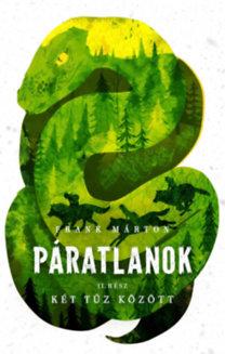 Frank Márton: Két tűz között - Páratlanok 2.