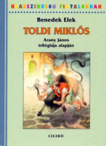 Benedek Elek: Toldi Miklós - Arany János trilógiája alapján