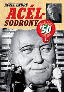 Aczél Endre: Acélsodrony 50. I.