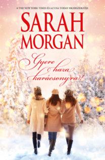 Sarah Morgan: Gyere haza karácsonyra!