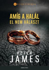 Peter James: Amíg a halál el nem választ