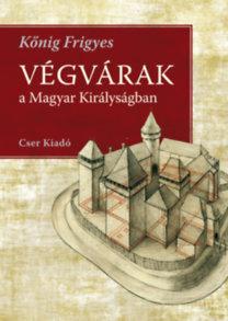 Kőnig Frigyes: Végvárak a Magyar Királyságban - A rekonstrukciós rajzok Giulio Turco felmérései alapján készültek
