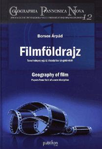 Borsos Árpád: Filmföldrajz - Tanulmányok egy új diszciplína tárgyköréből