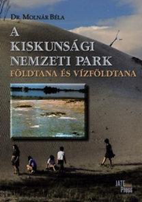 Molnár BÉla: A Kiskunsági Nemzeti Park földtana és vízföldtana