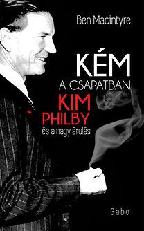 Macintyre, Ben: Kém a csapatban - Kim Philby és a nagy árulás