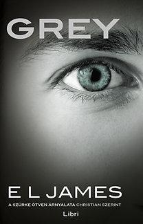 E L James: Grey - A szürke ötven árnyalata Christian szerint