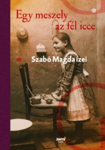 Szabó Magda: Egy meszely az fél icce - Szabó Magda ízei