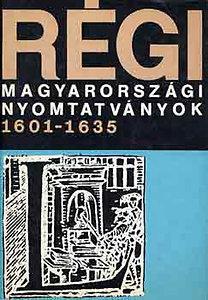Borsa G.-Hervay F.: Régi magyarországi nyomtatványok 1601-1635