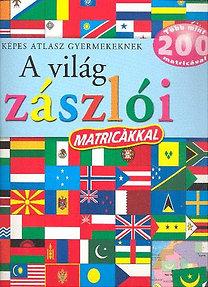 Campos Jiménez Mária (Szerk.): A világ zászlói - Képes atlasz gyermekeknek, több, mint 200 matricával