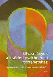 Győri (szerk.); Pléh Csaba: Olvasmányok a kísérleti pszichológia történetéhez